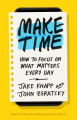Couverture Make Time: How to Focus on What Matters Every Day Editions Penguin books 2018