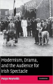 Couverture Modernism, Drama, and the Audience for Irish Spectacle  Editions Cambridge university press 2007