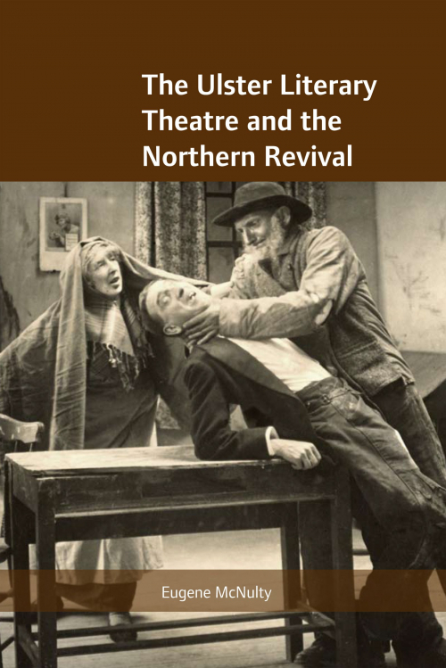 Couverture The Ulster Literary Theatre and the Northern Revival