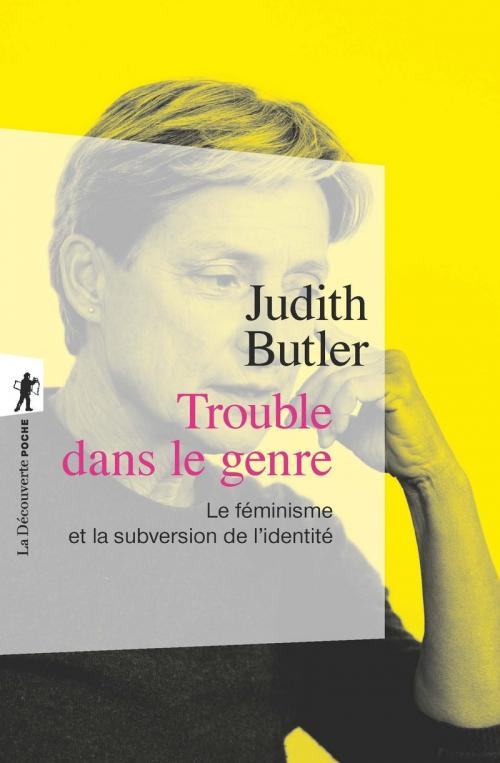 Couverture Trouble dans le genre : Le féminisme et la subversion de l'identité