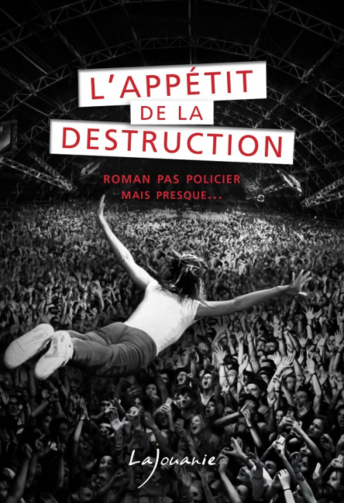 Couverture L'appétit de la destruction