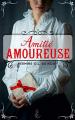 Couverture Amitié amoureuse Editions Flamant noir 2019
