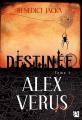 Couverture Alex Verus, tome 01 : Destinée Editions Anne Carrière 2019