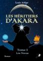 Couverture Les héritiers d'Akara, tome 1 : Les Novas Editions Libre 2 lire 2019