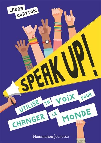 Couverture Speak Up ! Utilise ta voix pour changer le monde