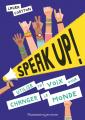 Couverture Speak Up ! Utilise ta voix pour changer le monde Editions Flammarion (Jeunesse) 2020