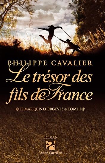 Couverture Le Marquis d'Orgèves, tome 1 : Le Trésor des fils de France