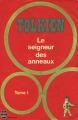 Couverture Le Seigneur des Anneaux, tome 1 : La communauté de l'anneau / La fraternité de l'anneau Editions Le Livre de Poche 1980