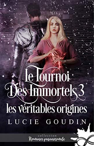 Couverture Le tournoi / Le tournoi des immortels, tome 3 : Les véritables origines