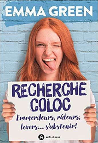 Couverture Recherche Coloc : Emmerdeurs, râleurs, lovers... s'abstenir !
