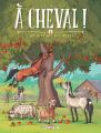 Couverture À cheval !, tome 1 : Hip hippique, hourra ! Editions Delcourt 2015