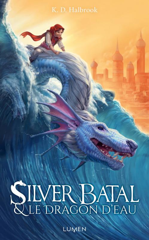 Couverture Silver Batal, tome 1 : Silver Batal et le dragon d'eau