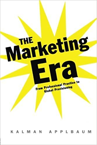 Couverture The Marketing Era: From Professional Practice to Global Provisioning