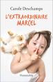 Couverture L'extraordinaire Marcel Editions Flammarion 2020