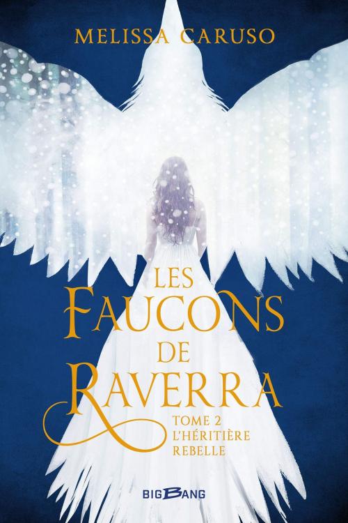Couverture Les faucons de Raverra, tome 2 : L'héritière rebelle