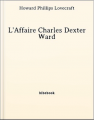 Couverture L'affaire Charles Dexter Ward Editions Bibebook 2013