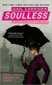 Couverture Une aventure d'Alexia Tarabotti / Le Protectorat de l'ombrelle, tome 1 : Sans âme Editions Orbit Books 2009