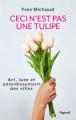 Couverture Ceci n'est pas une tulipe Editions Fayard (Documents) 2020