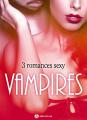 Couverture Vampires : 3 romances sexy Editions Addictives 2017