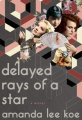 Couverture Delayed Rays of a Star Editions Nan A. Talese 2019