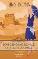 Couverture Son espionne royale, tome 3 : Son espionne royale et la partie de chasse Editions Robert Laffont 2020