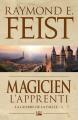 Couverture Les Chroniques de Krondor / La Guerre de la Faille, tome 1 : Magicien, L'Apprenti Editions Bragelonne 2011