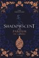 Couverture Shadowscent, tome 1 : Le parfum de l'ombre  Editions de La Martinière (Jeunesse) 2020
