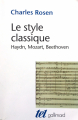 Couverture Le style classique : Haydn, Mozart, Beethoven Editions Gallimard  (Tel) 2000