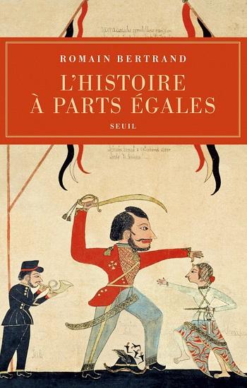 Couverture L'Histoire à parts égales Récits d'une rencontre, Orient-Occident (XVIe-XVIIe siècle)