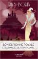 Couverture Son espionne royale, tome 4 : Son espionne royale et la fiancée de Transylvanie Editions Robert Laffont (La bête noire) 2020