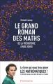 Couverture Le grand roman des maths : De la préhistoire à nos jours Editions Flammarion (Document) 2016