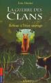 Couverture La Guerre des clans, cycle 1, tome 1 : Retour à l'état sauvage Editions Pocket (Jeunesse) 2007
