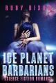 Couverture Ice Planet Barbarians, book 1: Ice Planet Barbarians Editions Autoédité 2015