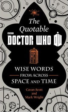 Couverture The Quotable Doctor Who: Wise Words from Across Space and Time