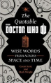 Couverture The Quotable Doctor Who: Wise Words from Across Space and Time  Editions Harper 2014