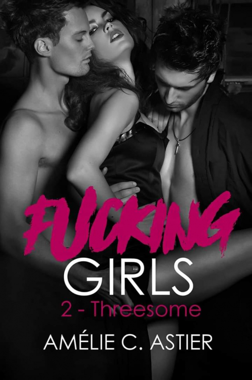 Couverture Fucking girls, tome 2 : Threesome