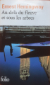 Couverture Au-delà du fleuve et sous les arbres Editions Folio  2011