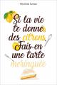 Couverture Si la vie te donne des citrons, fais-en une tarte meringuée Editions Autoédité 2020