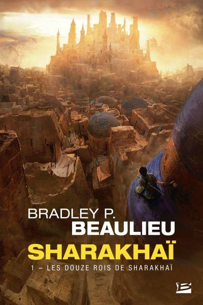 Couverture Sharakhaï, tome 1 : Les douze rois de Sharakhaï