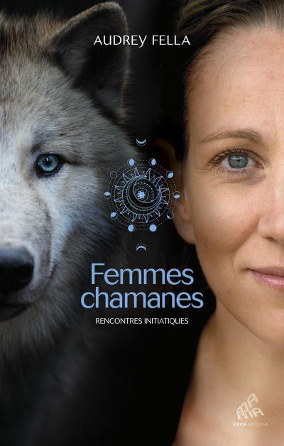 Couverture Femmes chamanes. Rencontres initiatiques.