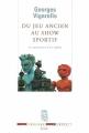Couverture Du jeu ancien au show sportif. La naissance d'un mythe Editions Seuil (La Couleur des idées) 2002