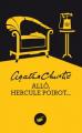 Couverture Allô, Hercule Poirot... / Allo, Hercule Poirot... / Allô, Hercule Poirot / Allo, Hercule Poirot Editions Le Masque 2015