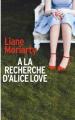 Couverture À la recherche d'Alice Love Editions France Loisirs 2019