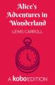 Couverture Alice au pays des merveilles / Les aventures d'Alice au pays des merveilles Editions Kobo (Originals) 2019
