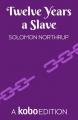 Couverture 12 ans dans l'esclavage / 12 years a slave / Esclave pendant 12 ans Editions Kobo (Originals) 2019