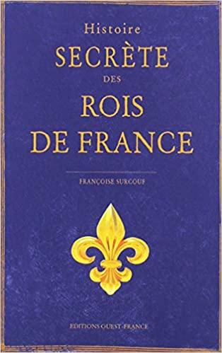 Couverture Histoire secrète des rois de France