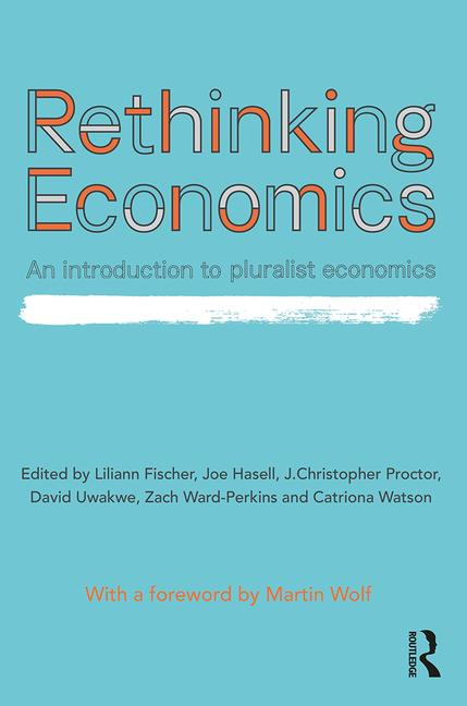 Couverture Rethinking Economics: An Introduction to Pluralist Economics