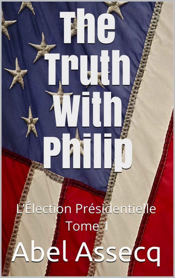 Couverture L'Élection Présidentielle, tome 1 : The Truth With Philip