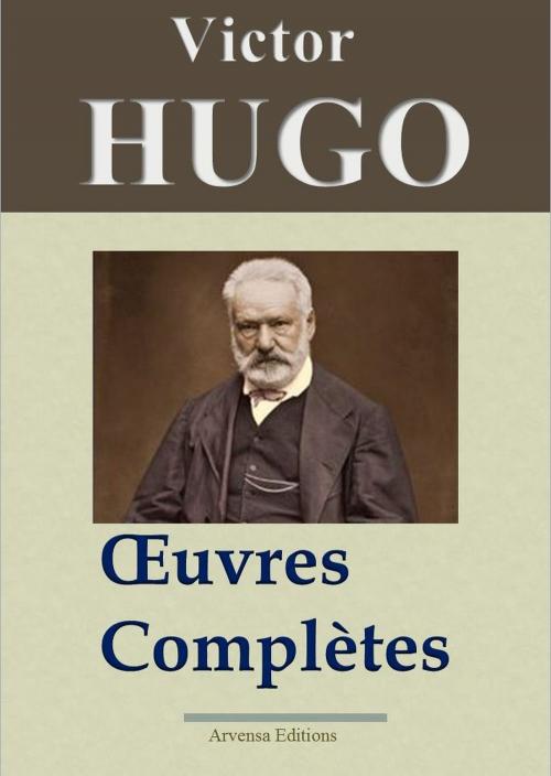 Couverture Victor Hugo: Oeuvres complètes - 122 titres (Annotés et illustrés)