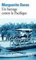 Couverture Un barrage contre le Pacifique Editions Folio  2013
